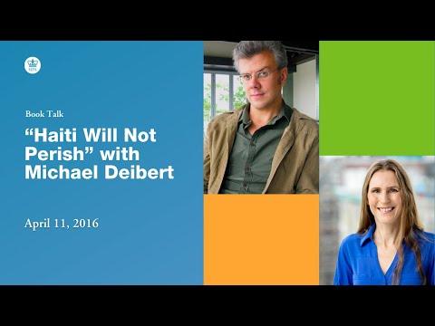 "Book Talk: ""Haiti Will Not Perish"" with Michael Deibert"