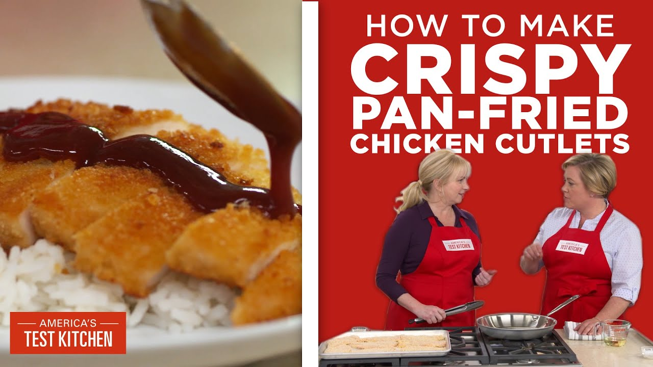How to Make Perfect Crispy Pan-Fried Chicken Cutlets