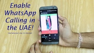 How to Unblock WhatsApp Calling! (UAE and Others) [No Root]