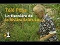 Voir ARCHIVE JT - La tisanière de la Riviere Saint Louis