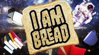 Bread In Spaaaaace! | I Am Bread #10