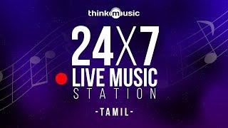 🔴 24x7 Live Tamil Music Station 🎧 Think Music