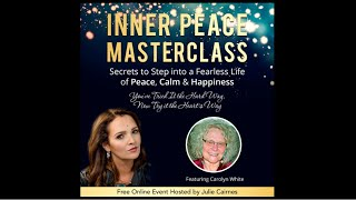 Carolyn White +  Julie Cairnes · Inner Peace MasterClass InnerView