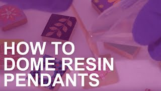 How to Dome Resin Pendants