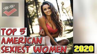 Top 5 American Sexiest Women 2020