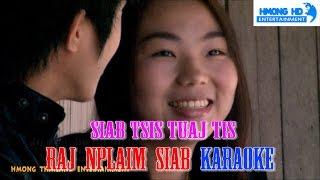 Siab tsis tuaj tis - Raj Nplaim Siab - Karaoke (Official MV Instrumental) คาราโอเกะ