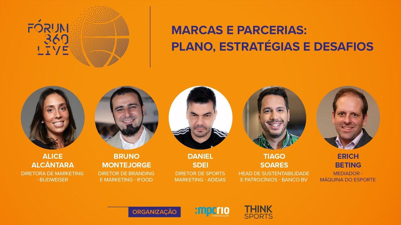 Fórum 360 Live - Marcas e Parceiras: Planos, Estratégias e Desafios