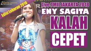 KALAH CEPET ENY SAGITA LIVE TMII 2018