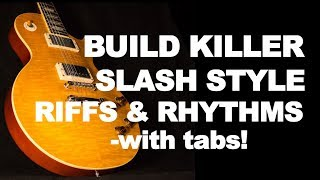 Build Awesome Rock Riffs and Rhythms Slash style (with tabs) guitar lesson video