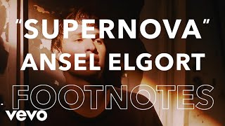 "Ansel Elgort - ""Supernova"" Footnotes"