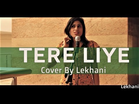 Tere Liye (Star Plus) Full Title Song Cover By Lekhani