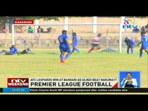 AFC Leopards win at Bandari as Ulinzi beat Nakumatt