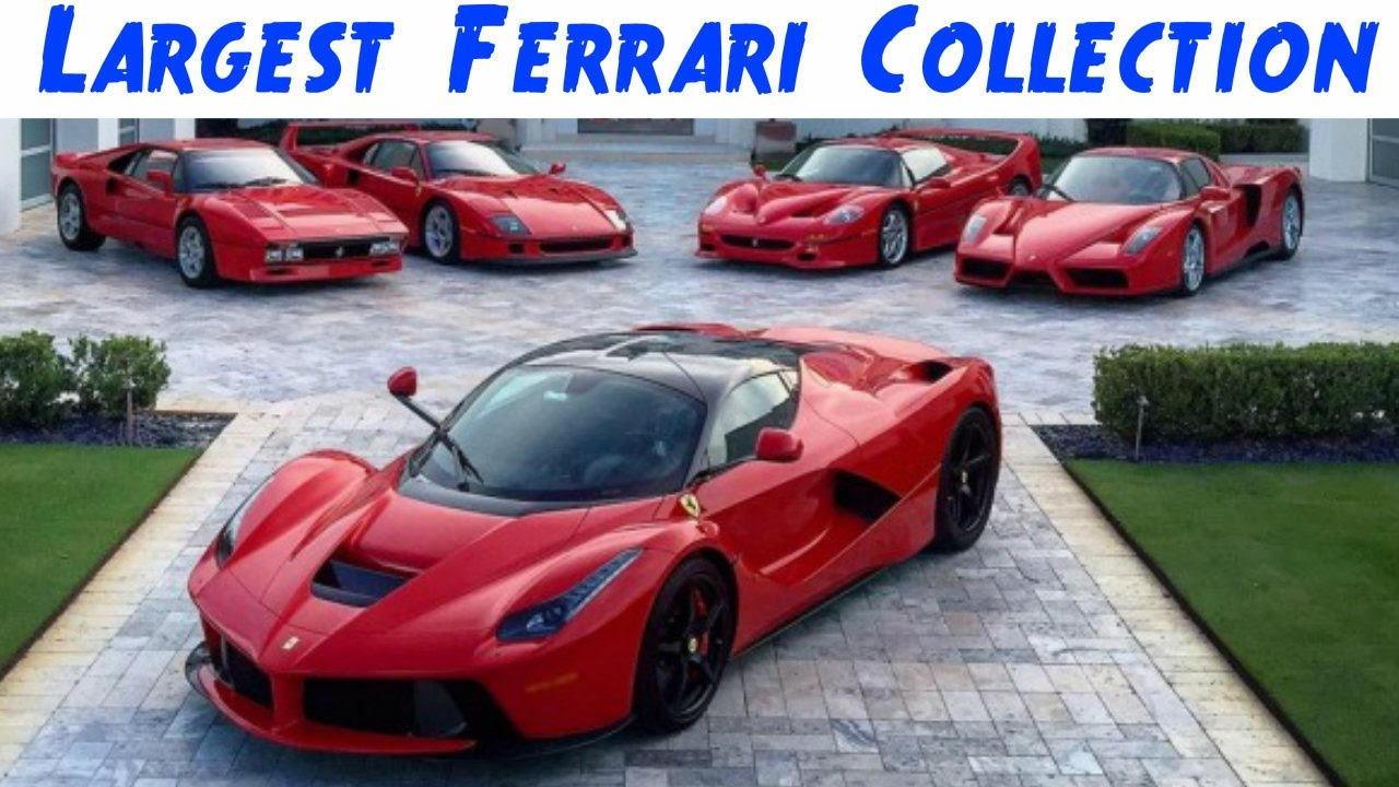 Largest Ferrari Cars Collection 2017 Great Ideas