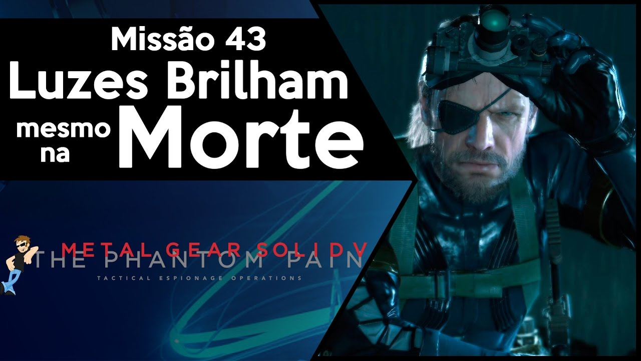 Metal Gear Solid V: Missão 43 Luzes Brilham Mesmo na Morte