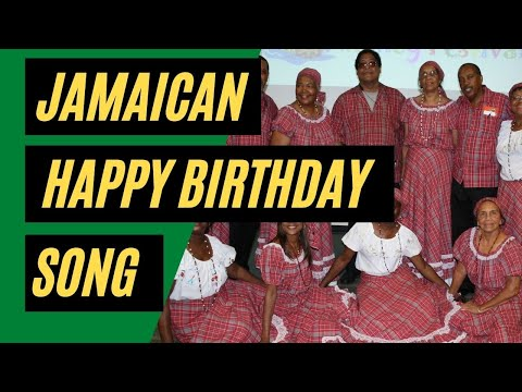 The Traditional Jamaican Happy Birthday Song - Happy Birthday Jamaican Style