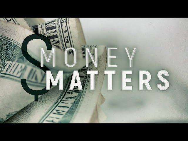 Money Matters-Part 3