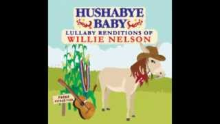Funny How Time Slips Away - Lullaby Renditions of Willie Nelson - Hushabye Baby