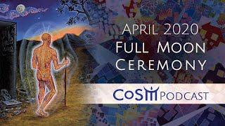 CoSM April 2020  Full Moon Ceremony