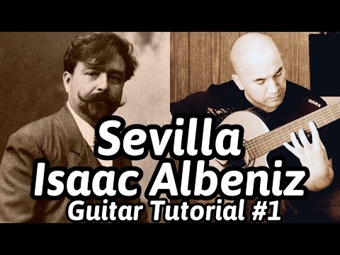Sevilla | Isaac Albeniz | Classical Guitar Tutorial#1 (of 2)