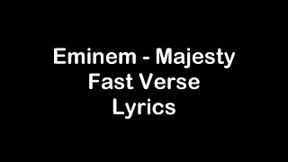 Eminem - Majesty Fast Verse [Lyrics]