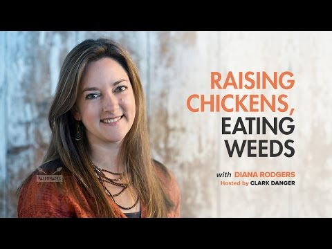 Diana Rodgers | Raising Chickens, Eating Weeds