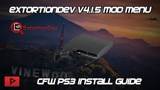Installing ExtortionDev v4.1.5 GTA V Mod Menu For CFW PS3 Tutorial (2019)