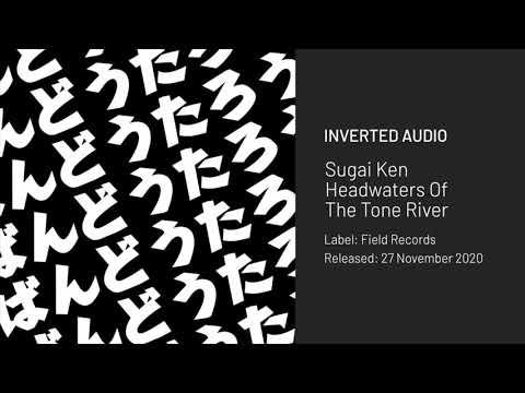 Sugai Ken - Headwaters Of The Tone River [Field Records]