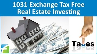 1031 Exchange Tax Free Real Estate Investing