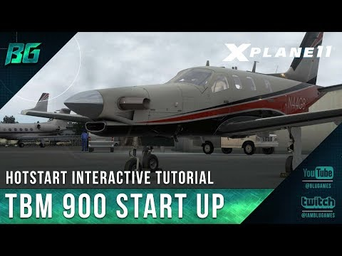 HotStart TBM 900 Interactive Engine Start Up Tutorial for X-Plane 11