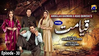 Qayamat - Episode 30 [Eng Sub] - Digitally Presented by Master Paints - 20th Apr 2021 | Har Pal Geo