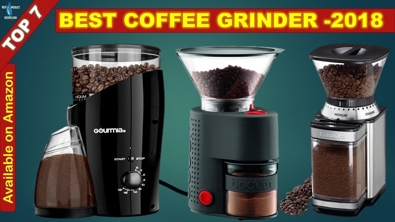 Best Burr Coffee Grinder Top 7 Best Espresso Burr Coarse Electric Coffee Grinder Reviews 2018