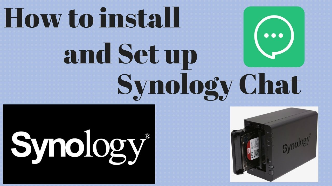 How to install and Set up Synology Chat!