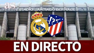 REAL MADRID VS ATLÉTICO| Previa EN DIRECTO desde el Bernabéu I Diario AS
