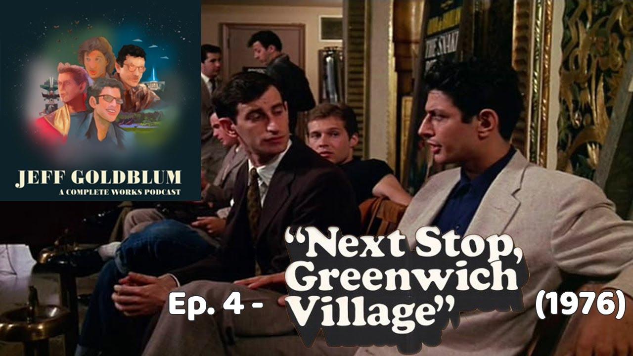 Download EP 04 - Next Stop, Greenwich Village (1976) - Jeff Goldblum: A Complete Works Podcast