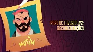 Papo de Taverna #2: Recomendações - Motim 10