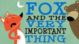 Fox and the Very Important Thing