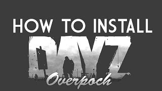 How To Install Arma 2 DayZ Overpoch FASTEST WAY! 2015