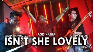 ISN'T SHE LOVELY (Stevie Wonder) - Agis Kania feat. David Manuhutu & Ginda Bestari