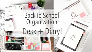 Desk + Diary Organization | Back To School 2014!