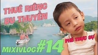 MixiVLOG#14: Bao trọn du thuyền Hạ Long nghỉ dưỡng 3 ngày cùng team Mixi.