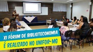 XI FÓRUM DE BIBLIOTECONOMIA É REALIZADO NO UNIFOR-MG
