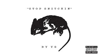 YG - Stop Snitchin (Official Audio)