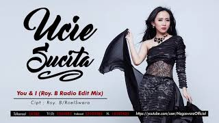 ... artist : ucie sucita judul you & i (radio edit mix) composed by roelswara ℗ © 2018 nagasw...