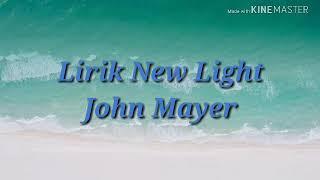 Video Lirik Lagu John Mayer - New Light. download MP3, 3GP, MP4, WEBM, AVI, FLV Agustus 2018