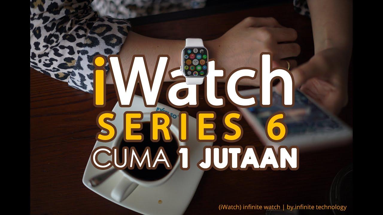 Download GA MASUK AKAL.!! iWatch 6 Harga 1 Jutaan   infinite Watch Series 6 unboxing & Review