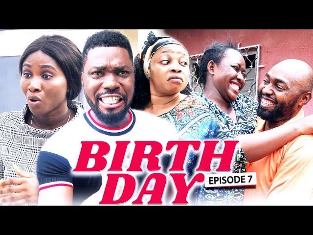 BIRTH DAY (Chapter 7) - LATEST 2019 NIGERIAN NOLLYWOOD MOVIES