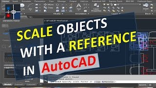 Scale Objects with a Reference in AutoCAD, Fit to a Distance Blocks or Drawings