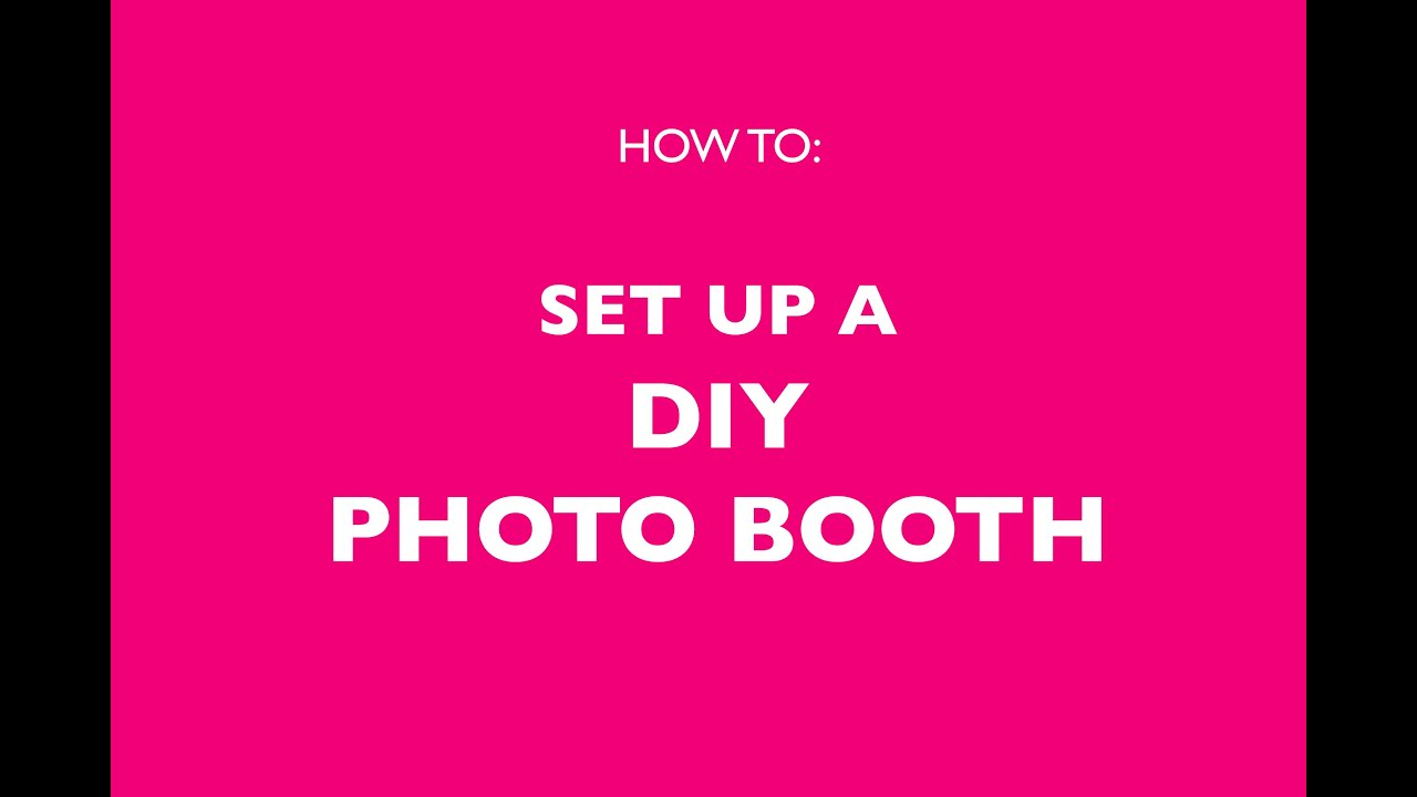 How To Set Up A Diy Photo Booth Youtube