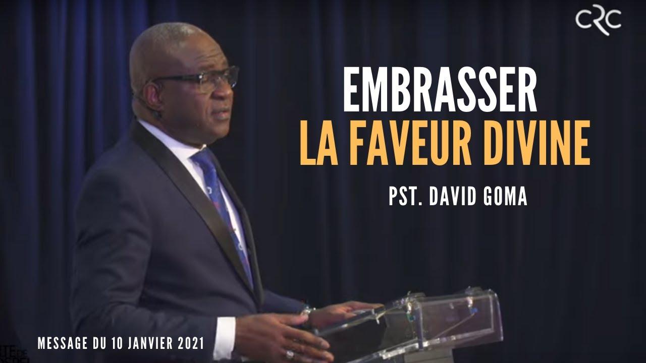 Embrasser la faveur divine | Pst David Goma [10 janvier 2020]