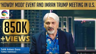 'Howdy Modi' event and Imran Trump meeting in U.S. - Tahir Gora \u0026 Mohd Rizwan